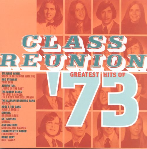 Class Reunion: The Greatest Hits of 1973
