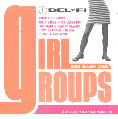 Del-Fi Girl Groups: Gee Baby Gee