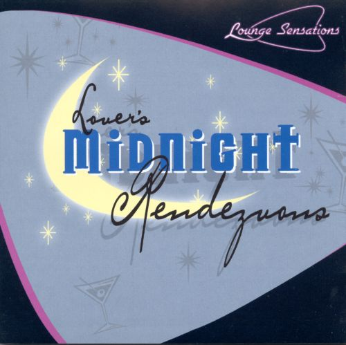 Lounge Sensations: Lovers Midnight Rendevous