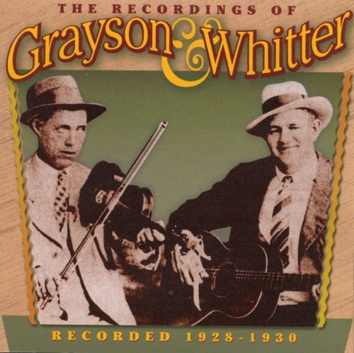 The Recordings of Grayson & Whitter: Recorded 1928-1930