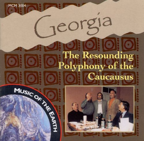 Georgia: The Resounding Polyphony of the Caucausus