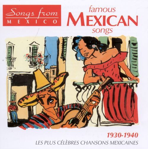 Famous Mexican Songs 1930-1940