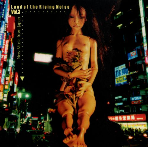 Land of the Rising Noise, Vol. 3