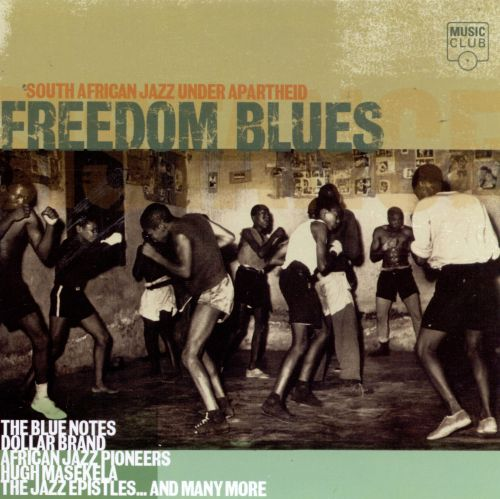 Freedom Blues: South African Jazz Under Apartheid