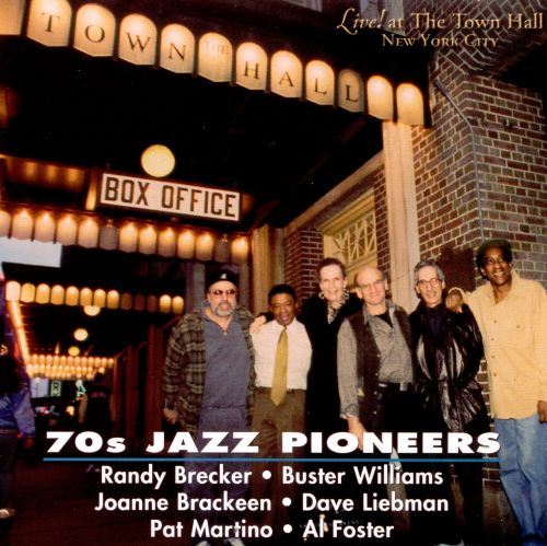 70's Jazz Pioneers: Live at the Town Hall, NYC