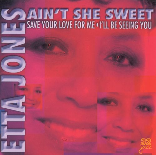 Ain't She Sweet: Save Your Love for Me/I'll Be Seeing You