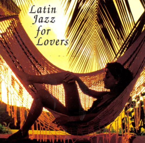 Latin Jazz for Lovers