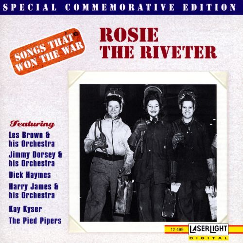 Songs that Won the War, Vol. 9: Rosie the Riveter