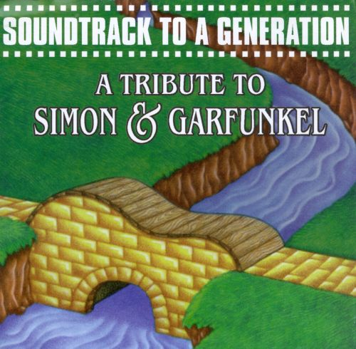 The Soundtrack to a Generation: Tribute to Simon & Garfunkel