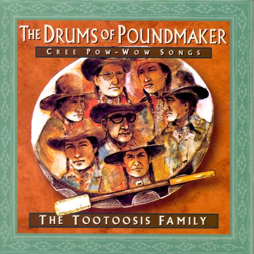 Drums of Poundmaker: Cree Pow-Wow