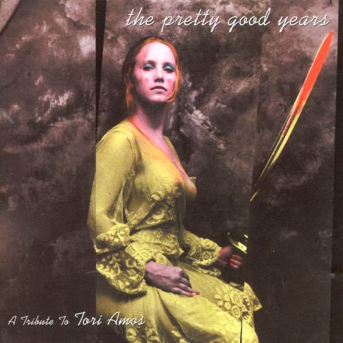 The Pretty Good Years: A Tribute to Tori Amos