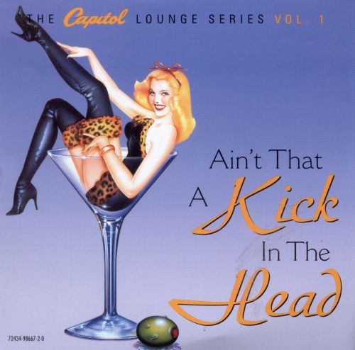 The Capitol Lounge Series: Ain't That a Kick in the Head