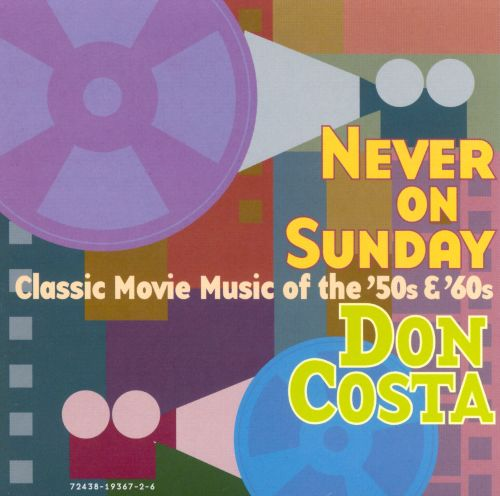 Never on Sunday: Classic Movie Music of the 50's & 60's