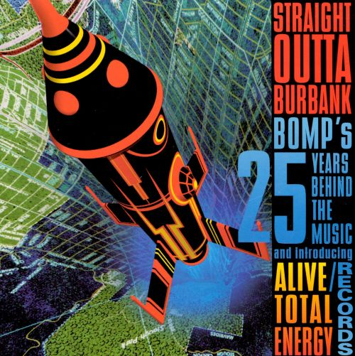 Straight Outta Burbank: The Bomp! 25th Anniversary Collection