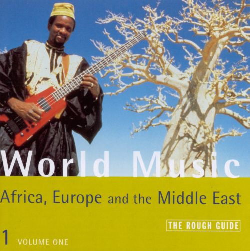 The Rough Guide to World Music: Africa, Europe and the Middle East