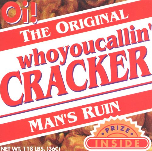 Who You Callin' Cracker