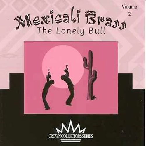 Mexiacli Brass, Vol. 2: Lonely Bull