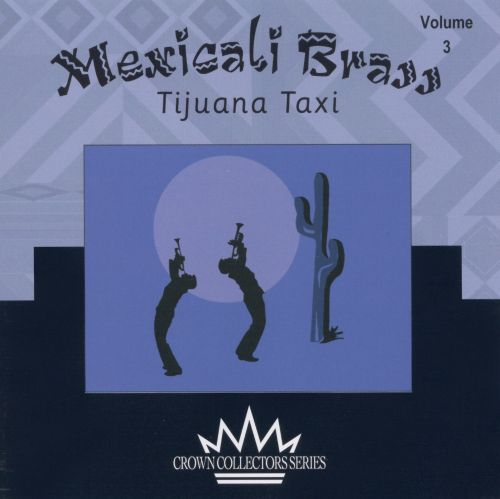 Mexicali Brass, Vol. 3: Tijuana Taxi