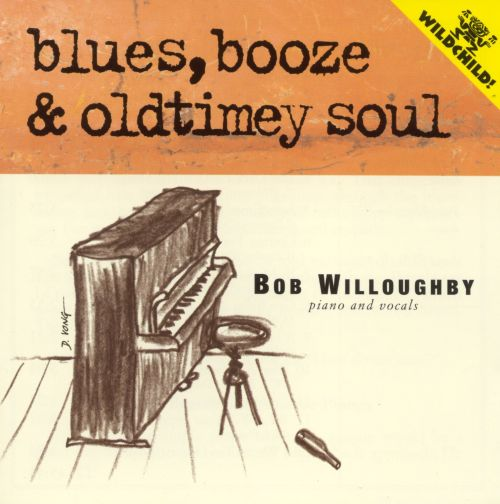 Blues, Booze and Oldtime Soul