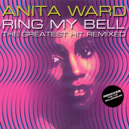 Ring My Bell: The Greatest Hits Remixed