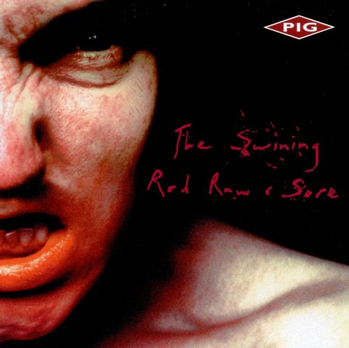 The Swining/Red Raw and Sore