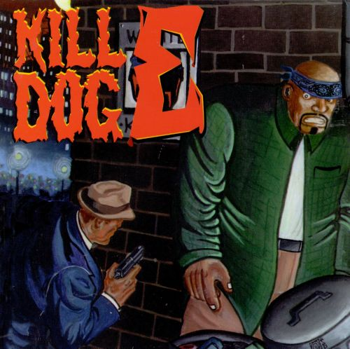 Return of Kill Dog E
