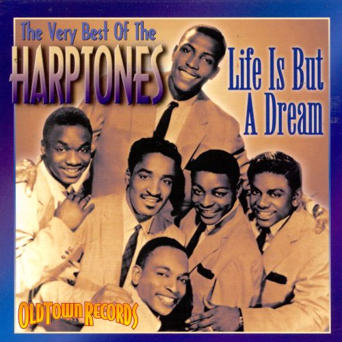 Very Best of the Harptones: Life Is But a Dream