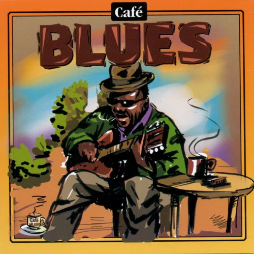 Cafe Music: Cafe Blues