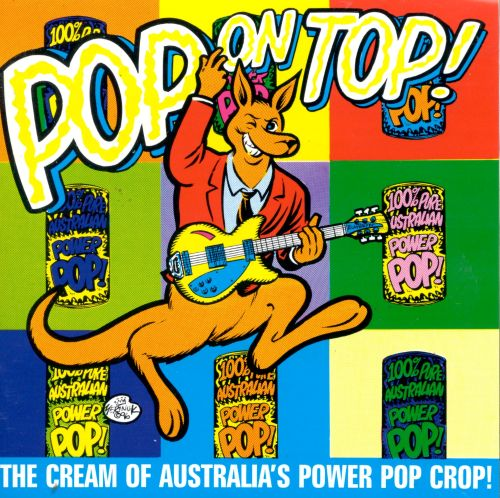 Pop on Top!: The Cream of Australia's Power Pop Crop