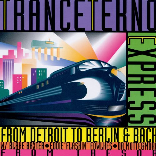 Trance-Techno Express: From Detroit to Berlin & Back