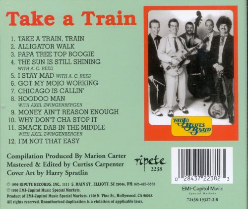 Take a Train: The Best of the Mojo Blues Band