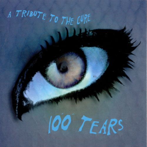 100 Tears: A Tribute to the Cure