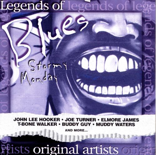 Legends of Music: Blues - Stormy Monday