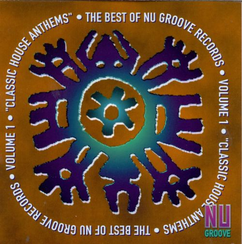 The Best of Nu-Groove Records, Vol. 1: Classic House Anthems