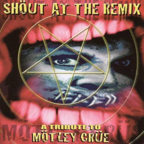 Shout at the Remix: Tribute to Motley Crue