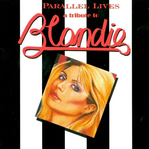 Parallel Lives: Tribute to Blondie
