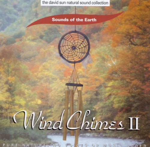Sounds of Earth: Wind Chimes, Vol. 2