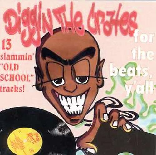 Diggin' the Crates, Vol. 1: For the Beats Y'All