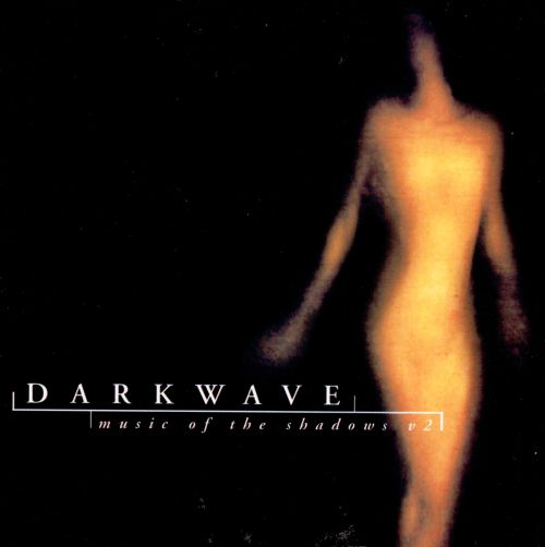 Darkwave: Music of the Shadows, Vol. 2