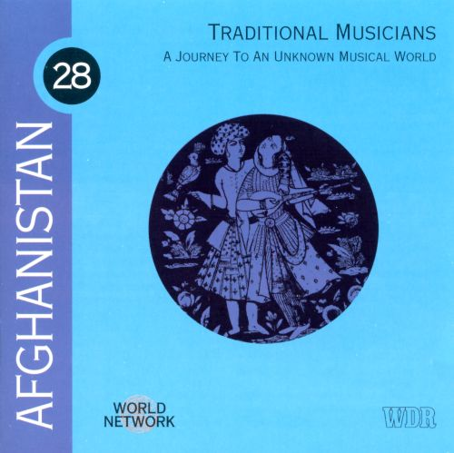 Afghanistan: A Journey to an Unknown Musical World