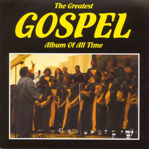 the greatest gospel album of all time various artists songs reviews credits allmusic. Black Bedroom Furniture Sets. Home Design Ideas