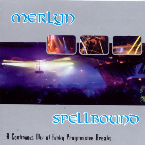 Spellbound: A Continuous Mix of Funky Progressive Breaks