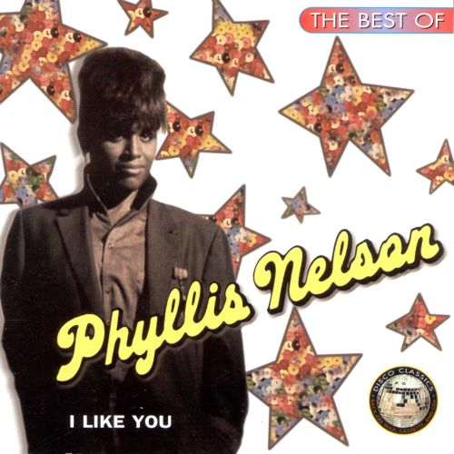 The Best of Phyllis Nelson: I Like You