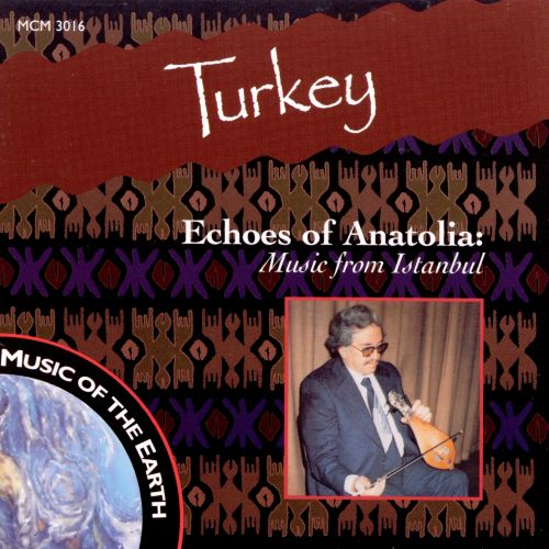 Echoes of Anatolia: Music from Istanbul