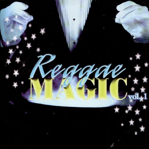 Reggae Magic: Vol. 1