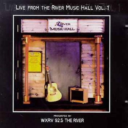 Live from the River Music Hall, Vol. 1
