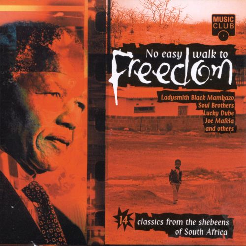 No Easy Walk to Freedom: 14 Classics from the Shebeens of South Africa