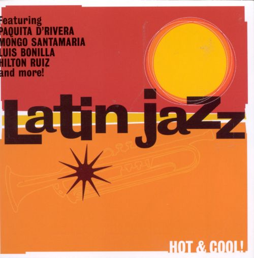 Latin Jazz: Hot & Cool! [Music Club]