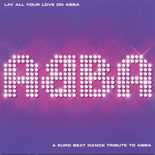 Lay All Your Love on ABBA: Tribute to ABBA