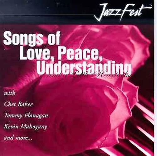 Songs of Love, Peace, Understanding and a Little Heartache